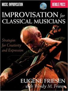 Eugene Friesen-Improvisation for Classical Musicans